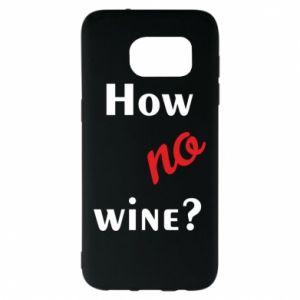 Etui na Samsung S7 EDGE How no wine?