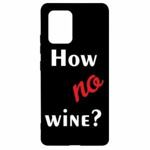 Etui na Samsung S10 Lite How no wine?