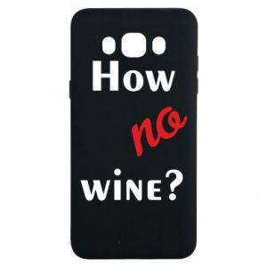 Etui na Samsung J7 2016 How no wine?