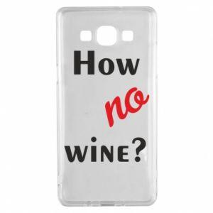 Etui na Samsung A5 2015 How no wine?