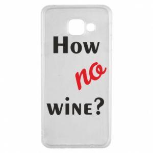 Etui na Samsung A3 2016 How no wine?