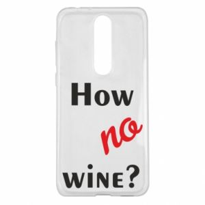 Etui na Nokia 5.1 Plus How no wine?