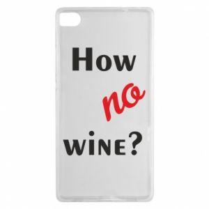 Etui na Huawei P8 How no wine?