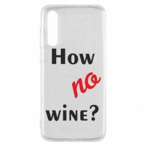 Etui na Huawei P20 Pro How no wine?