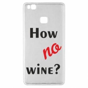 Etui na Huawei P9 Lite How no wine?