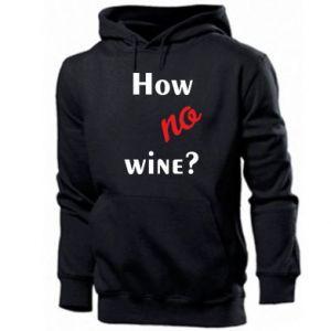 Bluza z kapturem męska How no wine?