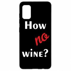 Etui na Samsung A41 How no wine?