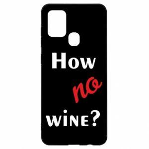 Etui na Samsung A21s How no wine?