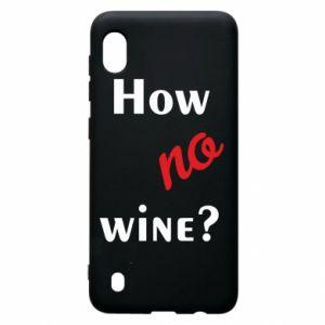 Etui na Samsung A10 How no wine?