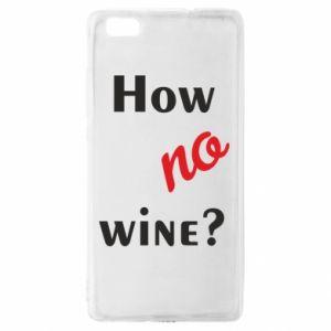 Etui na Huawei P 8 Lite How no wine?