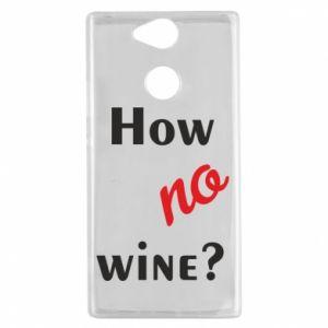 Etui na Sony Xperia XA2 How no wine?