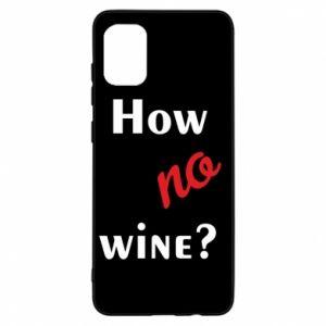Etui na Samsung A31 How no wine?