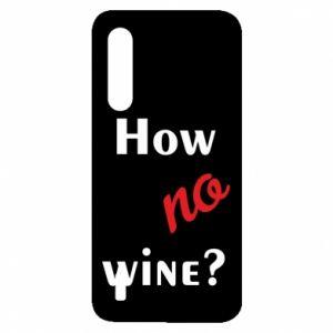 Etui na Xiaomi Mi9 Lite How no wine?