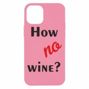 Etui na iPhone 12 Mini How no wine?