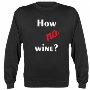 Bluza How no wine?