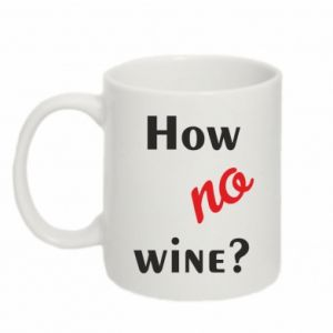 Kubek 330ml How no wine?