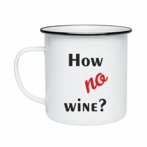 Kubek emaliowany How no wine?