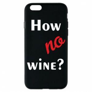 Etui na iPhone 6/6S How no wine?