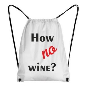 Plecak-worek How no wine?