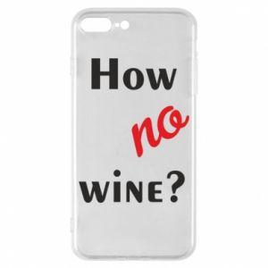 Etui na iPhone 8 Plus How no wine?