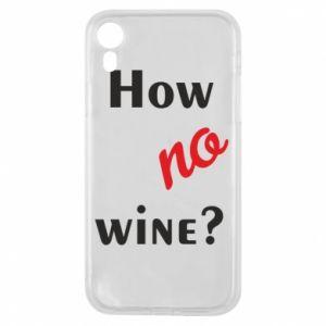 Etui na iPhone XR How no wine?