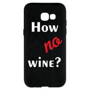 Etui na Samsung A5 2017 How no wine?