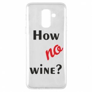 Etui na Samsung A6+ 2018 How no wine?