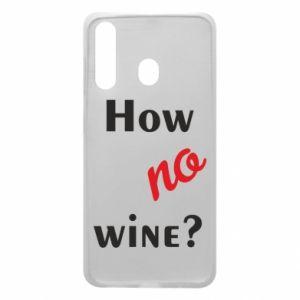 Etui na Samsung A60 How no wine?