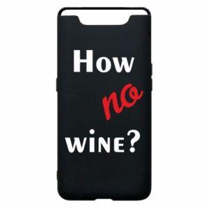 Etui na Samsung A80 How no wine?
