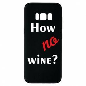 Etui na Samsung S8 How no wine?