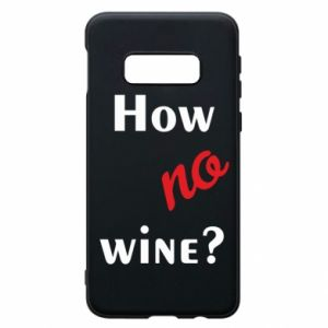 Etui na Samsung S10e How no wine?
