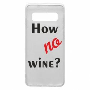 Etui na Samsung S10 How no wine?
