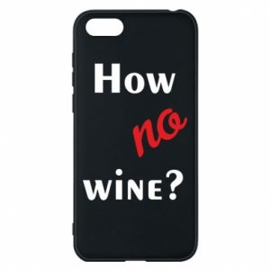 Etui na Huawei Y5 2018 How no wine?