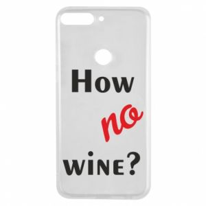 Etui na Huawei Y7 Prime 2018 How no wine?