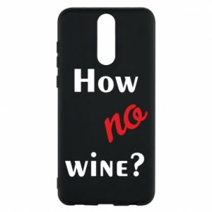 Etui na Huawei Mate 10 Lite How no wine?