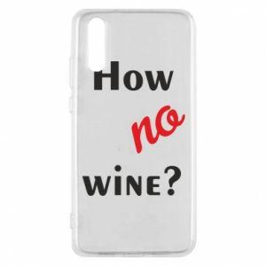Etui na Huawei P20 How no wine?
