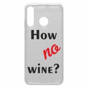 Etui na Huawei P30 Lite How no wine?