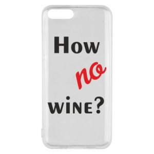 Etui na Xiaomi Mi6 How no wine?