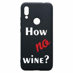 Etui na Xiaomi Redmi 7 How no wine?