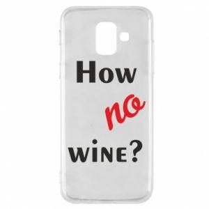 Etui na Samsung A6 2018 How no wine?