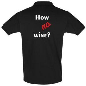 Koszulka Polo How no wine?