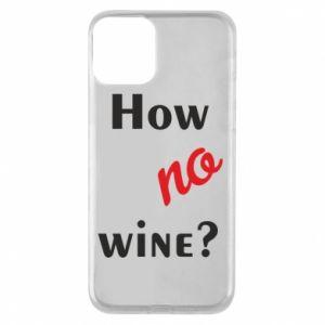 Etui na iPhone 11 How no wine?