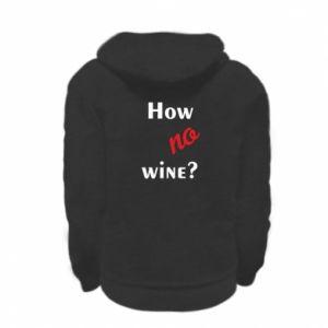 Bluza na zamek dziecięca How no wine?
