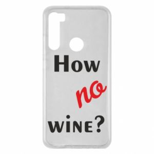 Etui na Xiaomi Redmi Note 8 How no wine?