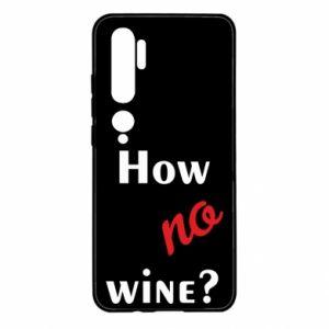 Etui na Xiaomi Mi Note 10 How no wine?