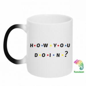 Magic mugs How You Doing?