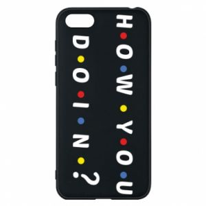 Phone case for Huawei Y5 2018 How You Doing?