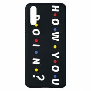 Phone case for Huawei P20 How You Doing?