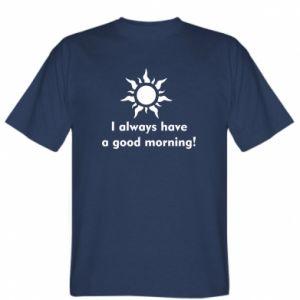 Koszulka I always have a good morning