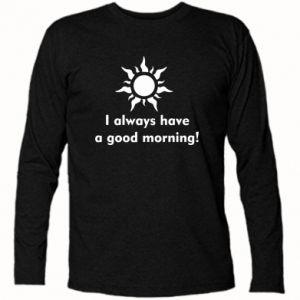 Koszulka z długim rękawem I always have a good morning